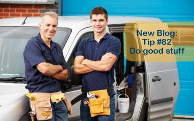 Tip #82 – Do good stuff