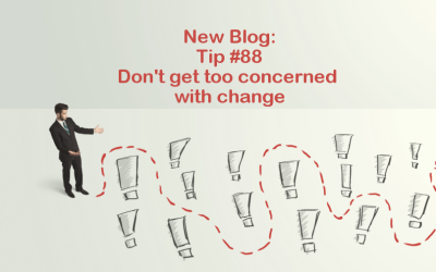 Tip #88 – Don't get too concerned with change